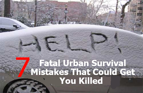 7 Fatal Survival Mistakes That Could Get You Killed